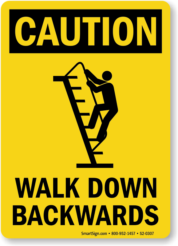 Caution Walk Down Backwards Sign