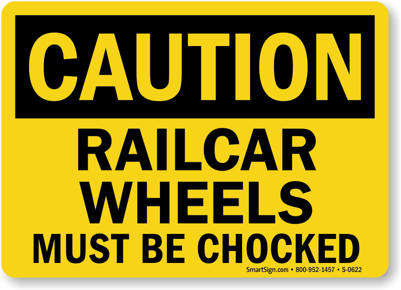 Caution Railcar Wheels Chocked Sign