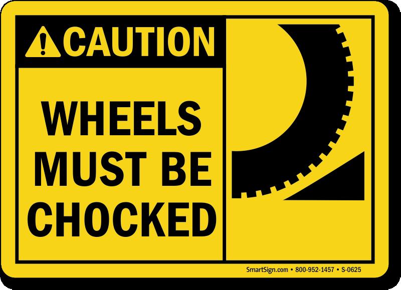 Caution Wheels Chocked Sign