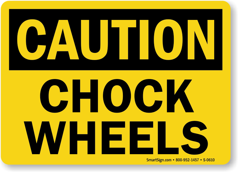 Caution Chock Wheels Sign