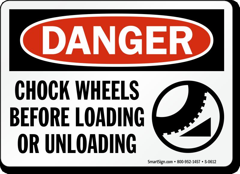 Danger Chock Wheels Loading Unloading Sign