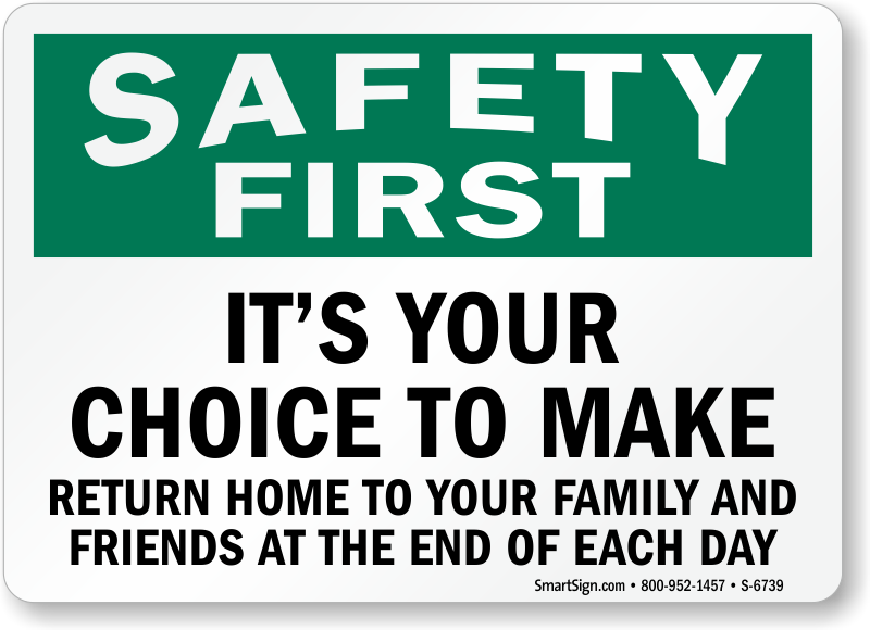 Its Your Choice To Make Safety First Sign Quick