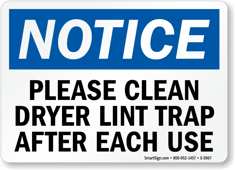 Clean dryer lint trap after each use notice sign sku s 5967 - How to remove lint ...