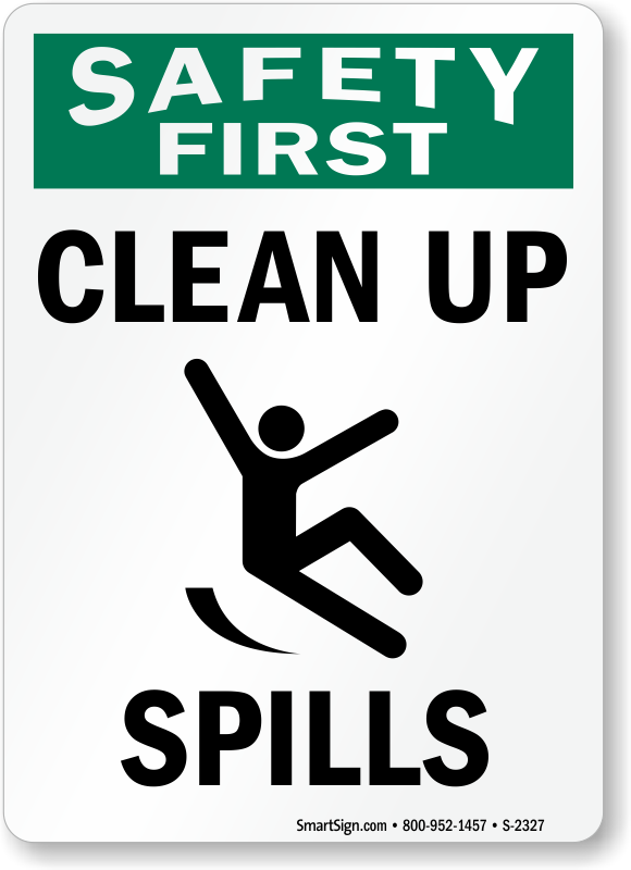 Osha Safety First Sign Clean Up Spills With Graphic S 2327 Learn More