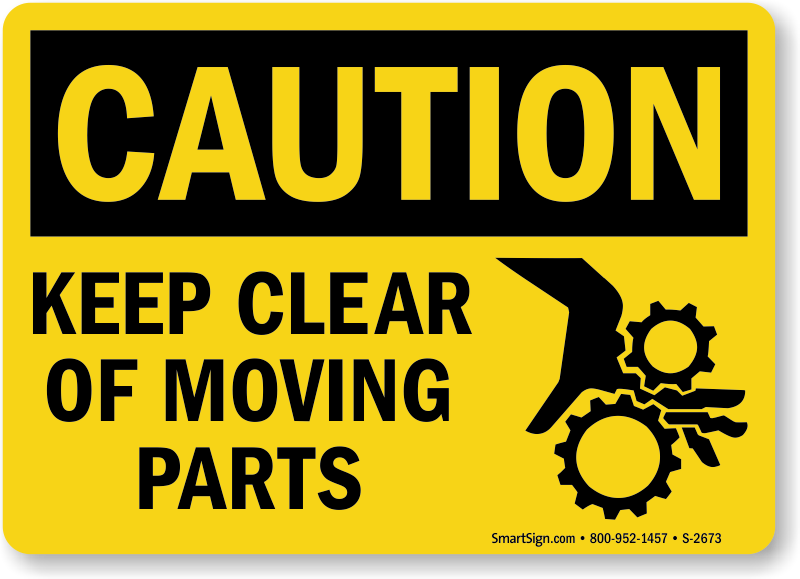 Keep Clear Moving Parts Sign Hand Injury Osha Caution