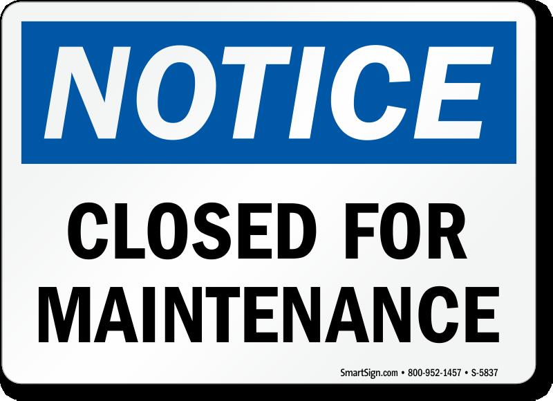 Closed For Maintenance OSHA Notice Sign