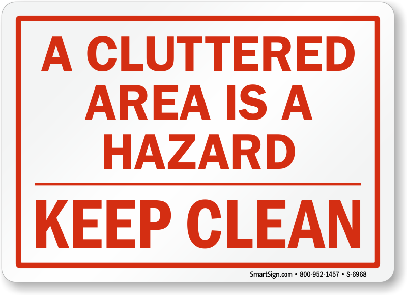 Cluttered Area Is A Hazard Sign Keep Clean Sign, SKU: S ...
