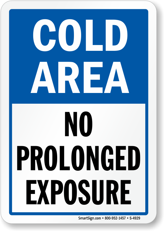 Cold Room No Prolonged Exposure Sign Sku S 4929