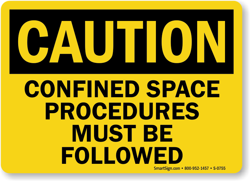 Confined Space Procedures Must Be Followed Sign