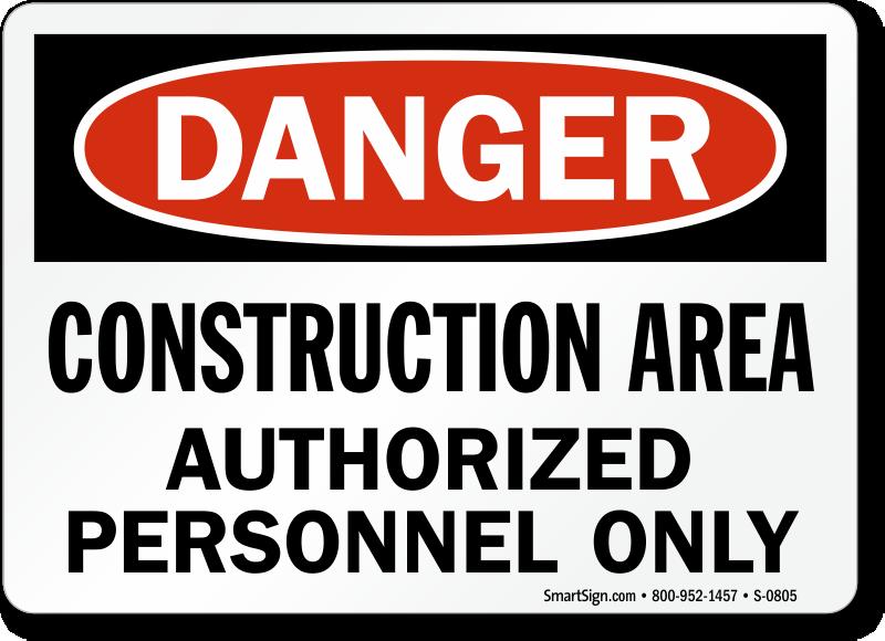 Danger Construction Authorized Personnel Sign