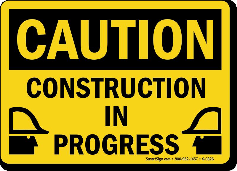 Caution Construction Progress Sign