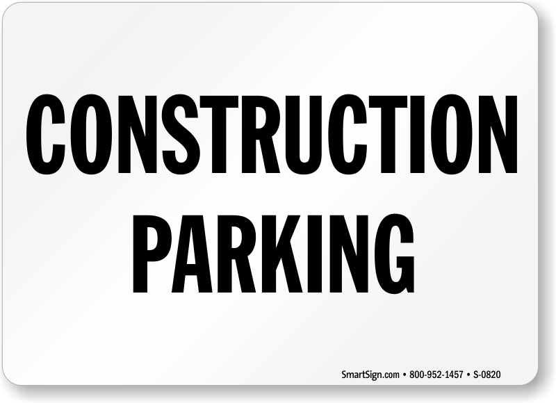 Construction Parking Sign