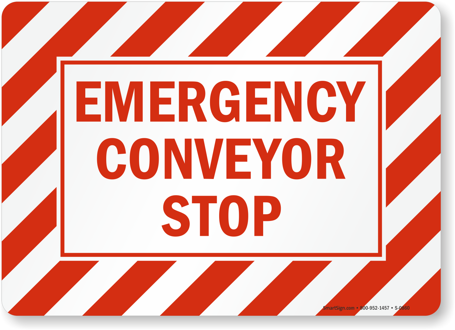 Emergency Conveyor Stop Sign