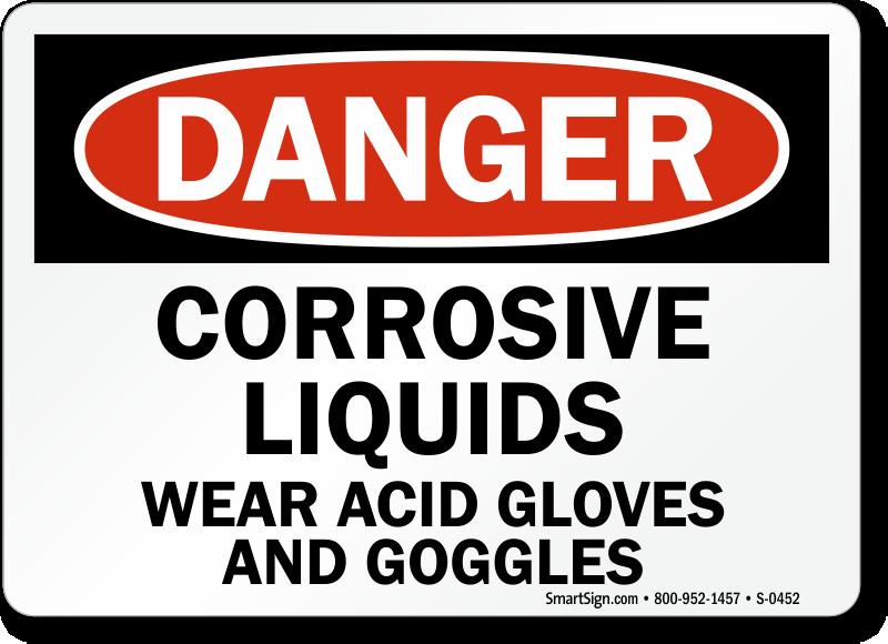 Danger Corrosive Liquids Acid Gloves Goggles Sign
