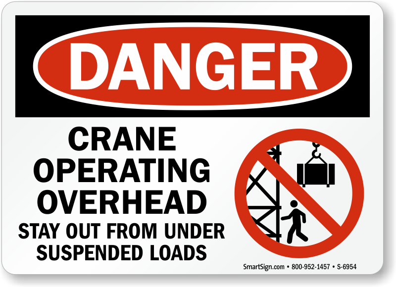 Crane Operating Overhead Stay Out OSHA Danger Sign