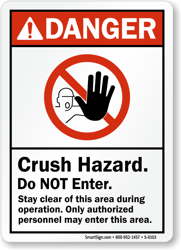 Crush Hazard Do Not Enter Danger Sign