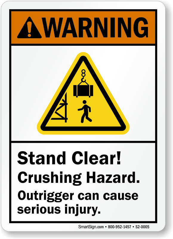 Crushing Hazard, Outrigger Can Cause Serious Injury Sign