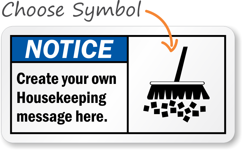 Notice ANSI Sign Create Your Own Housekeeping Message Here S 3124 Learn More
