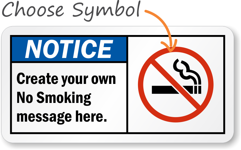 No Smoking Sign with Graphic - Create your Own Message, SKU: S ...