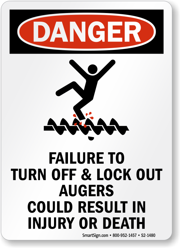 Failure To Turn-Off and Lock-Out Augers Cause Injury Sign
