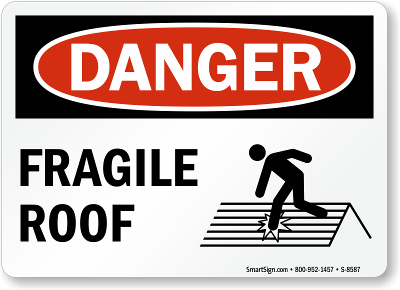 Fragile Roof Danger Osha Sign With Graphic Sku S 8587
