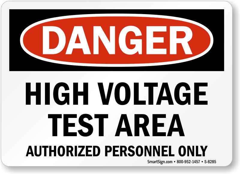 Danger High Voltage Test Area Authorized Personnel Sign