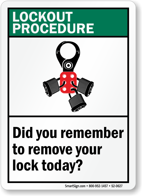 Lockout Procedure, Remember To Remove Lock Today Sign