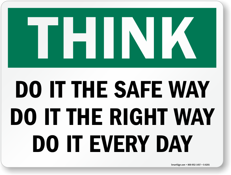 Do It The Safe Way Right Way Sign