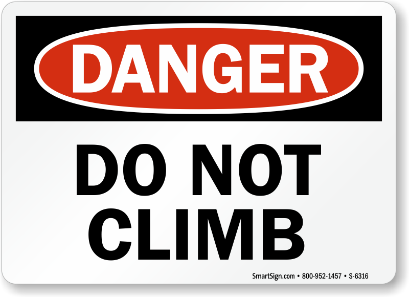 No Climbing Signs Do Not Climb Signs Mysafetysign Com