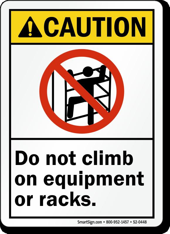 Do Not Climb On Equipment Racks Caution Sign