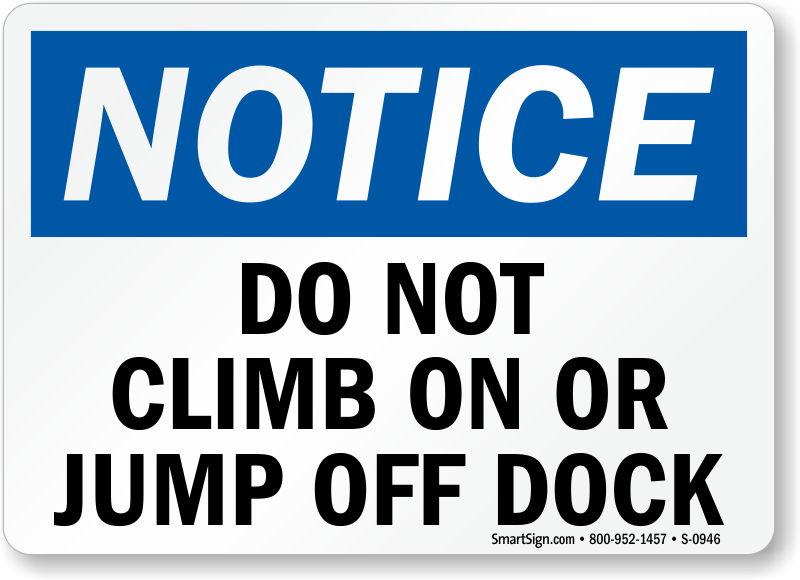 Do Not Climb Jump Dock Sign