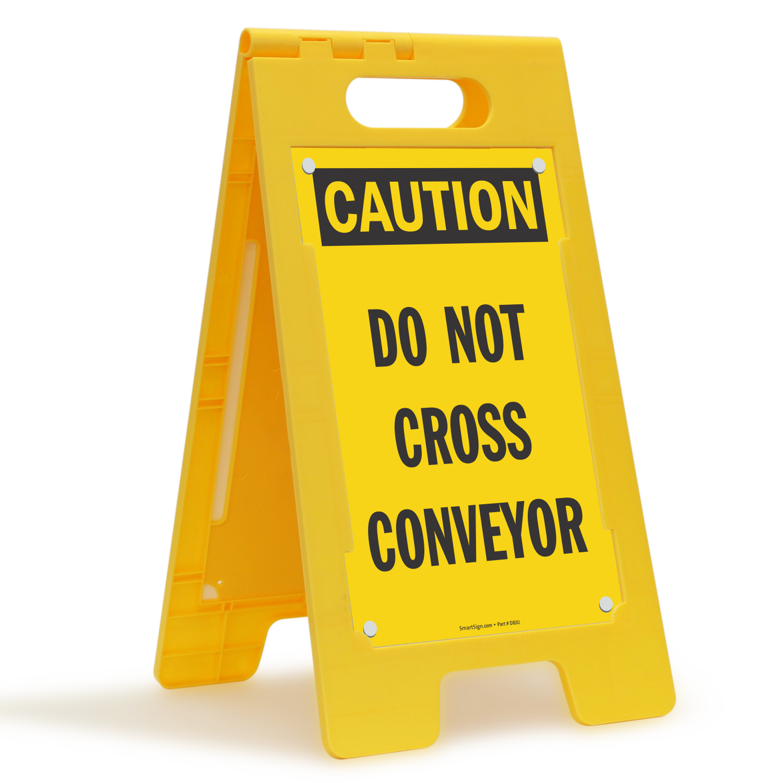 Do Not Cross Conveyor Caution Floor Standing Sign