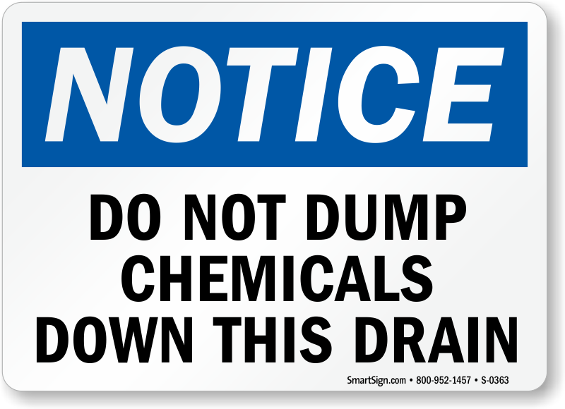 Notice Dump Chemicals Down Drain Sign