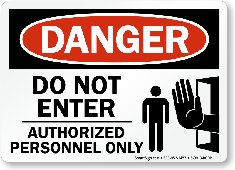 Do Not Enter Authorized Personnel Only Signs