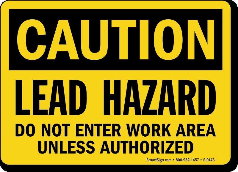 Caution Lead Hazard Authorized Sign