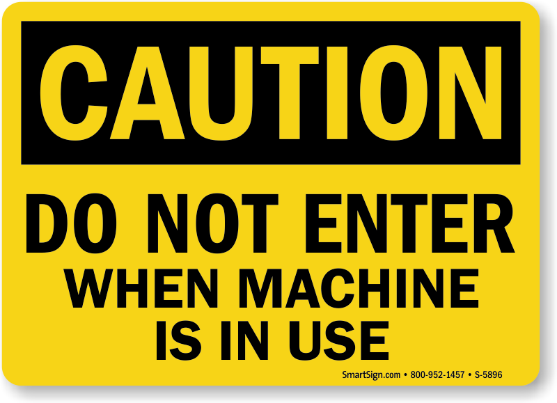 Don't Enter When Machine In Use Sign