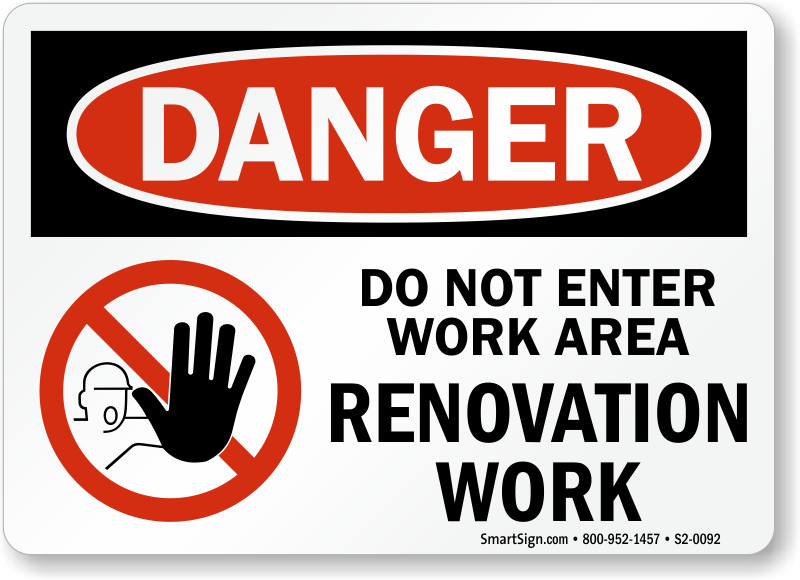 Do not enter work area renovation work osha danger sign for How to find a good builder in your area
