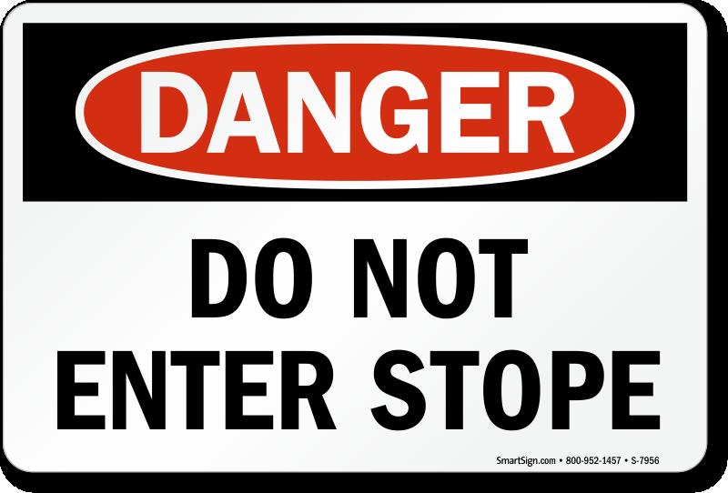 Do Not Enter Stope OSHA Danger Sign