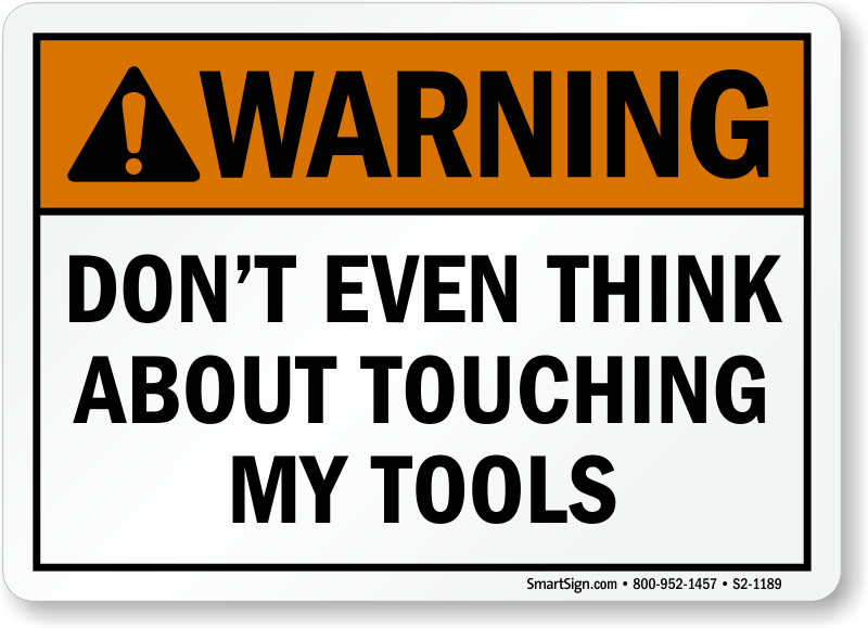 Do Not Touch The Tools Warning Sign