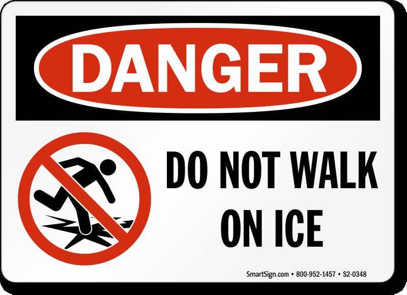 Danger Do Not Walk On Ice Danger Sign