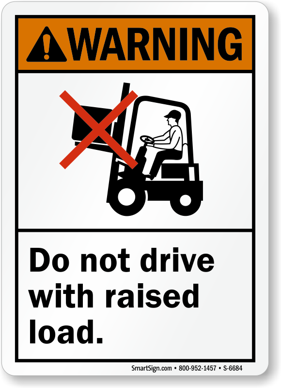Do Not Drive With Raised Load Forklift Sign