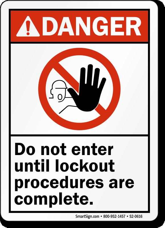Do Not Enter Until Lockout Procedures Complete Sign