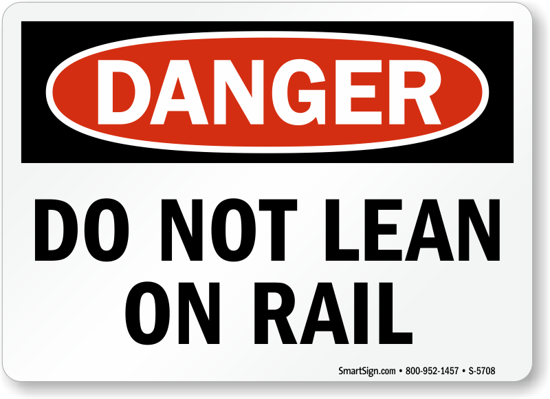 Do Not Lean On Rail Sign
