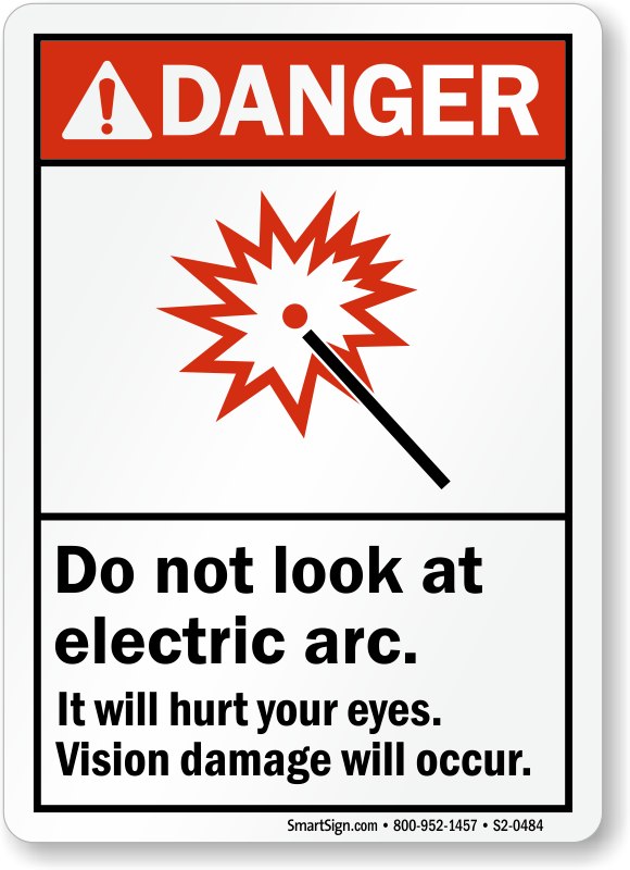 Do Not Look At Electric Arc Danger Sign
