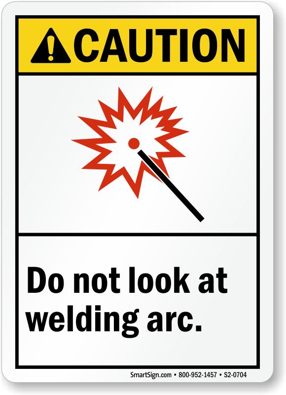 Do Not Look At Welding Arc Sign