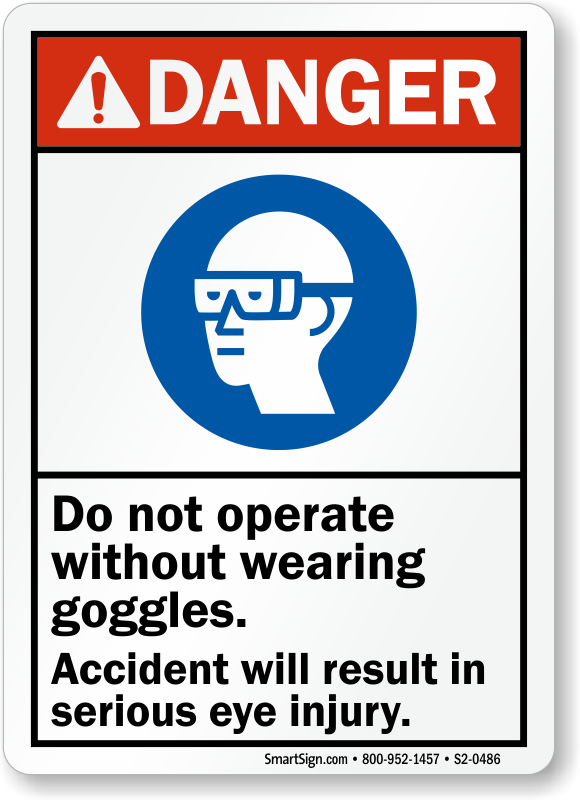 Do Not Operate Without Goggles ANSI Danger Sign