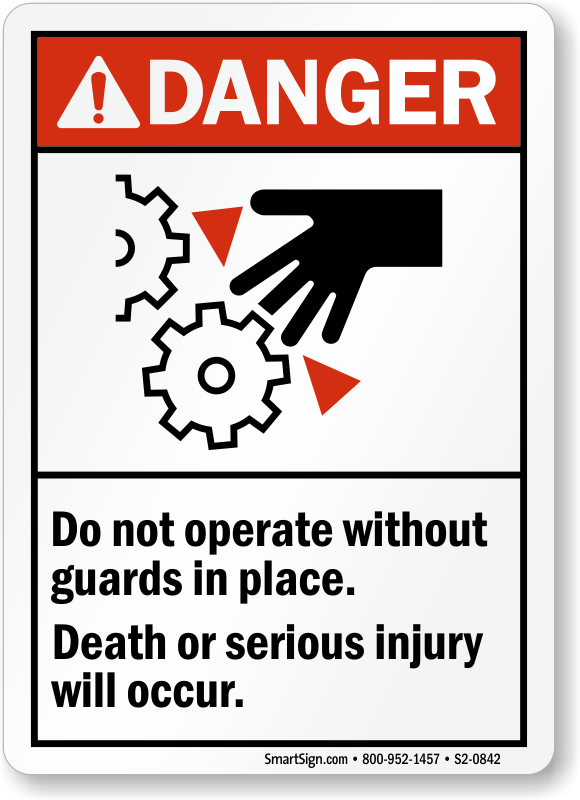 Dont Operate Without Guards, Serious Injury Occur Sign