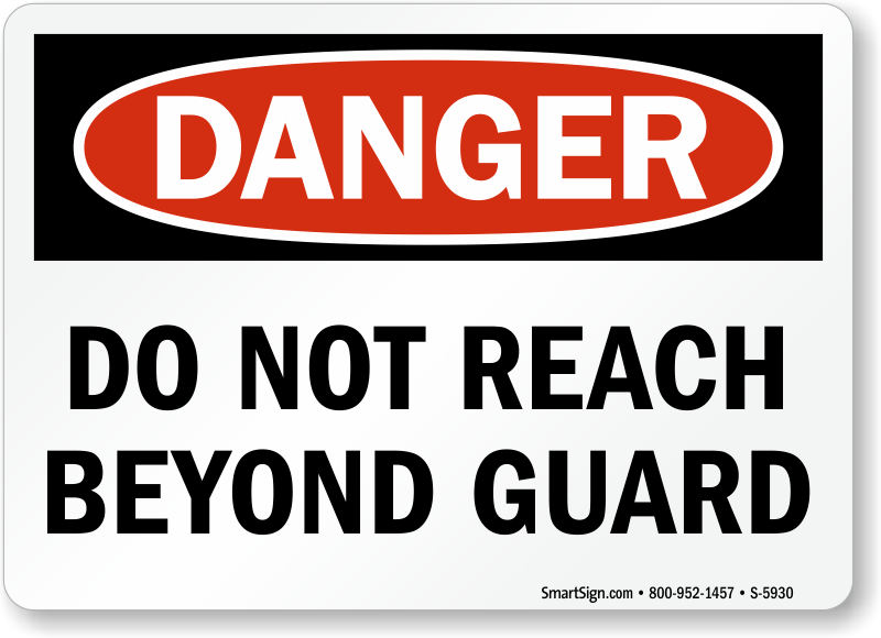 Do Not Reach Beyond Guards Danger Sign