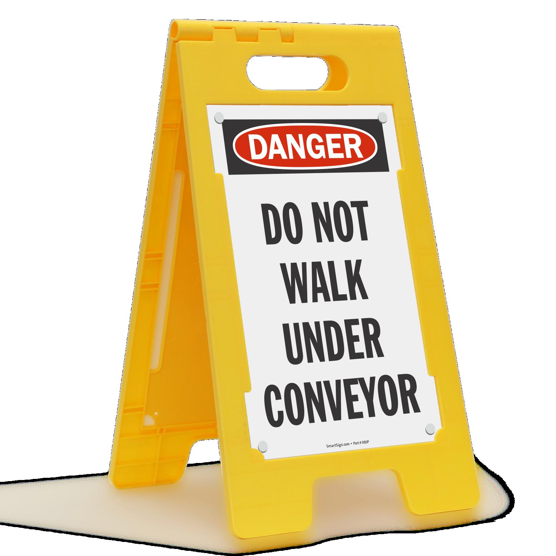 Do Not Walk Under Conveyor Floor Standing Sign