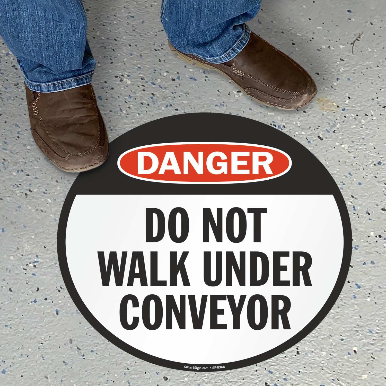 Do Not Walk Under Conveyor Danger Floor Sign